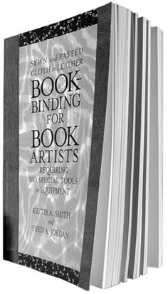 Smith, Keith and Jordan, Fred. Book Binding for Book Artists, Keith Smith Books, New York, 1998, ISBN 0 9637682 5 5.
