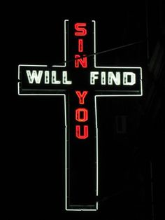 neon sign outside church in hell's kitchen, nyc. Better watch out! I don't think sins will find me but maybe bad choices. Rin Okumura, Blue Bloods, The Wicked The Divine, Religion, Hells Kitchen, Southern Gothic, American Gods, American Gothic, King Kong