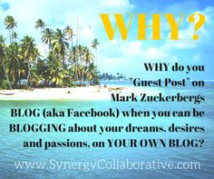 """Why are you """"Guest Blogging"""" on Facebook?"""