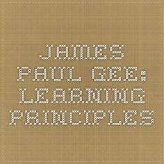 James Paul Gee: Learning Principles