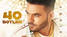 40 Botlan Lyrics  | Punjabi Song Lyrics | MusicAholic Here Lyrics, Music Lyrics, New Song Download, Party Songs, Shayari Status, Full Hd 1080p, Music Labels, Song List