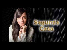SEGUNDA CASA (CANTORA PAULA MENDES)