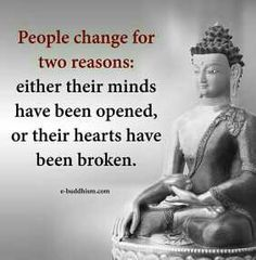 reasons why people change Wise Quotes, Words Quotes, Great Quotes, Quotes To Live By, Sayings, Buddha Quotes Inspirational, Inspiring Quotes About Life, Motivational Quotes, Buddhist Quotes