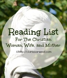 Reading List for the Christian Woman, Wife, and Mother