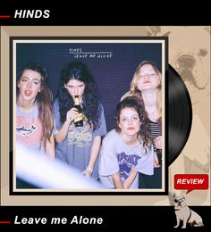 ROCK-N-BLOG / Review: HINDS / Leave me Alone  http://nixschwimmer.blogspot.com/2016/01/hinds-leave-me-alone.html ... Beautiful LoFi/Riot-GarageRock from Spain