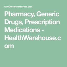 Pharmacy, Generic Drugs, Prescription Medications - HealthWarehouse.com