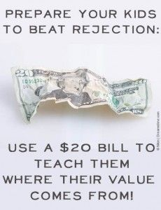 Using a twenty dollar bill to help your kids see there worth even when they are rejected by those around them.