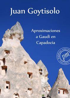 Aproximaciones a Gaudí en Capadocia.Libro electrónico. Pamplona : Leer-e, 2013