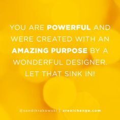 Powerful! That's you!