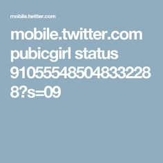 mobile.twitter.com pubicgirl status 910555485048332288?s=09