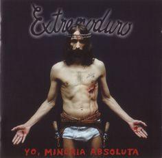 Extremoduro - Yo, Minoria Absoluta