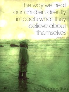 """Rethinking """"I Don't Care!"""": The Way We Treat Our Children Matters"""