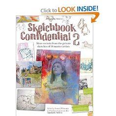 Sketchbook Confidential 2: Enter the secret worlds of 38 master artists