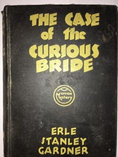 1934 first edition The Case of the Curious Bride by Erle Stanley Gardner RARE