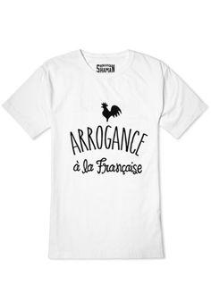 """Tee shirt """"Arrogance à la Française"""""""