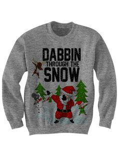 Ugly christmas sweater dabbin through the snow sweater dab shirt funny shirts christmas gifts womens mens tops plus sizes cheap gifts - Funny Shirts - Ideas of Funny Shirts - Color:White PLEASEREAD: Merry Christmas, Funny Christmas Gifts, Christmas Shirts, Christmas Humor, Christmas Outfits, Christmas Party Ideas For Teens, Christmas Crafts, Christmas Clothing, Funny Xmas