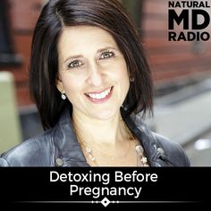 Detoxing Before Pregnancy on Natural MD Radio with Aviva Romm
