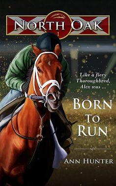 Tome Tender: Born to Run by Ann Hunter (North Oak, Got Books, Books To Read, Horse Books, Book Review Blogs, Born To Run, Free Teen, Historical Romance, Romance Books, Book 1