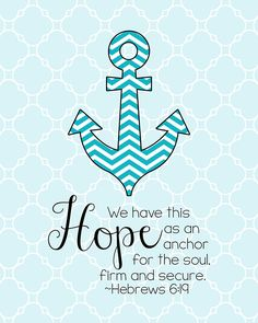 We Have This Hope As An Anchor For The Soul, Firm And Secure. It Enters The  Inner Sanctuary Behind The Curtain, Hebrews Printable Scripture Verses