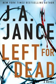 Left for Dead (Ali Reynolds) by J.A. Jance. $15.34. 306 pages. Publisher: Touchstone (February 7, 2012). Author: J.A. Jance
