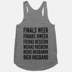 I need one of these. The rich husband, not the shirt.