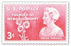 "Moina Michael Stamp  ""She then conceived of an idea to wear red poppies on Memorial day in honor of those who died serving the nation during war. """