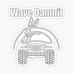 Jeep Wave Damnit, Do you know what the Jeep Wave is? Jeep Wrangler Stickers, 4 Door Jeep Wrangler, Jeep Stickers, Jeep Decals, Jeep Jeep, Vinyl Decals, Jeep Shirts, Wrangler Shirts, Jeep Quotes