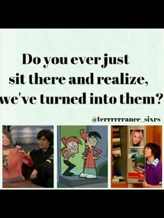 The strangest thing is though... we think we're normal and THEY'RE weird...