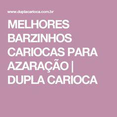 MELHORES BARZINHOS CARIOCAS PARA AZARAÇÃO | DUPLA CARIOCA