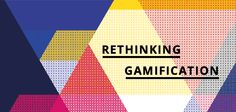 Rethinking Gamification - Gamification Lab and the Hybrid Publishing Lab