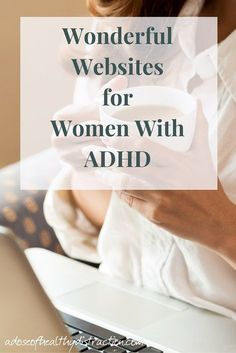 A curated list of websites designed for women and mothers living with ADHD - via adoseofhealthydistraction.com