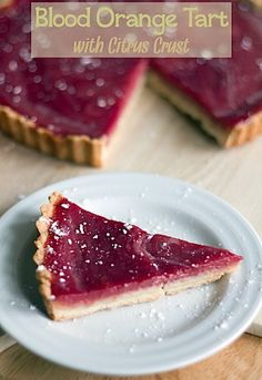 Blood Orange Tart with Citrus Crust #recipe ...I am getting blood oranges in my delivery this week!