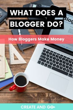 Most people today are familiar with blogs and bloggers in general, but many still don't know exactly what bloggers do or how they make money. We'll break it down for you here! #createandgo #makemoneyblogging #blog Make Money Blogging, How To Make Money, What Is A Blog, Becoming A Blogger, Accounting And Finance, Blogger Tips, How To Start A Blog, Affiliate Marketing, Books