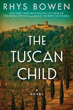 Buy The Tuscan Child by Rhys Bowen at Mighty Ape NZ. From New York Times bestselling author Rhys Bowen comes a haunting novel about a woman who braves her father's hidden past to discover his secrets. New Books, Good Books, Books To Read, Reading Books, Reading Lists, Reading Online, Books Online, Thing 1, Best Novels