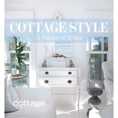 NEW!! Cottage Style- A Palette of White