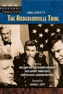 THE ANDERSONVILLE TRIAL   (1970) Directed by George C. Scott Starring William Shatner, Richard Basehart, Martin Sheen 150 minutes; Color; Rated PG | #cmlibrary 2013 Summer Film Series ORDER IN THE COURT: SEVEN CLASSIC COURTROOM MOVIES Show-times begin at 2:00, in the Wells Fargo Playhouse (IMG)