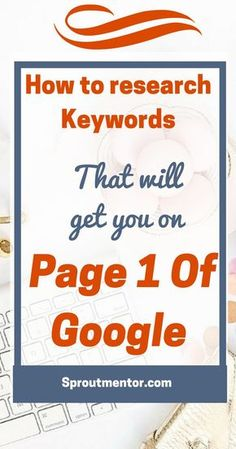 How To Research Keywords That Will Get You On Page 1 Of Google   SproutMentor Keyword Research Google ranking: Do you want to get free Google traffic by ranking on page one? I will show you how to research long tail keywords that will rank you on page one of Google even if you are a complete newbie.