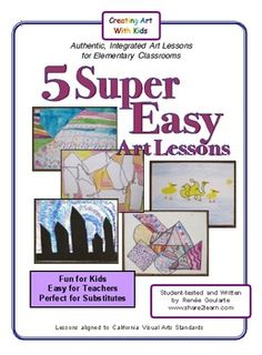 Five Super Easy Art Lessons - No special materials, no preparation -- fun for kids, easy for teachers, and great for substitutes!