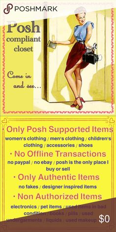 I FOLLOW POSH RULES ‼️💯👌🏻 💯 In my closet, I Follow all Poshmark rules and regulations for what is a compliant closet. Please feel free to look around. If you have any questions about what is or is not allowed, please ask or visit the Posh FAQ's section. Most of all...  Happy Poshing!! 🙌🏻💯👚👕👖👔👗👙👠👡👢👒🕶👜👛💍⌚️🚫💅🏻🤳🍩🍷🎸💊🖥📷 You get the picture 😆***Not an exhaustive list 🤗 *** TU flirtygirl2015 😘 Other