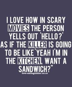 That's what I would say right before I was about to murder somehow haha