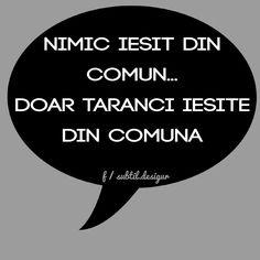 Doar taranci iesite din comuna. Motto, Drugs, Reflexology, Humor, Words, Memes, Quotes, Angels, Random