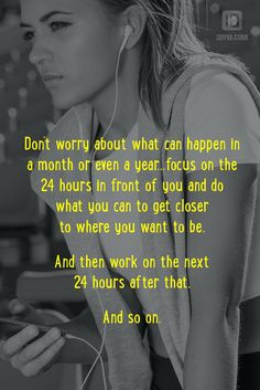 Focus On The Next 24 Hours #Motivation #Inspiration