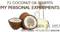 71 Coconut Oil Benefits: My Experiments with Coconut Oil