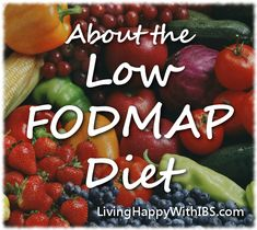 About the Low FODMAP Diet- for relief from IBS