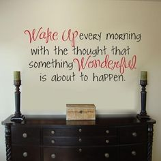 """""""Wake up every morning with the thought that something wonderful is about to happen."""" Inspiring Quotes, Great Quotes, Quotes To Live By, Me Quotes, Funny Quotes, Wall Quotes, Inspirational Message, Famous Quotes, Inspiring Messages"""
