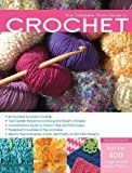The Complete Photo Guide to Crochet: *All You Need to Know to Crochet *The Essential Reference for Novice and Expert Crocheters *Comprehensive Guide ... Charts, and Photos for 200 Stitch Patterns