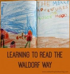 Learning To Read The Waldorf Way ⋆ Waldorf-Inspired Learning