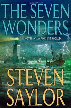 """The Seven Wonders: A Novel of the Ancient World (Novels of Ancient Rome) by Steven Saylor. $16.23. Save 38% Off!. http://www.letrasdecanciones365.com/detailp/dprv/03r1v2d3h5q9m8w4e5n.html. Publication Date: June 5, 2012. Series: Novels of Ancient Rome. The year is 92 B.C. Gordianus has just turned eighteen and is about to embark on the adventure of a lifetime: a far-flung journey to see the Seven Wonders of the World. Gordianus is not yet called """"the Finder""""—but at each..."""