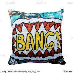 Durty Urban~ The Theory Throw Pillow