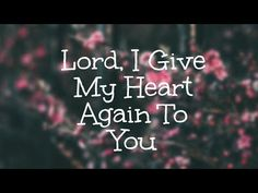 Hymns - Lord, I give my heart again to You - YouTube Spiritual Songs, You Youtube, My Heart, Give It To Me, Spirituality, Lord, Lorde